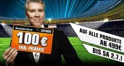 100€ Fan-Prämie für den Kauf von Produkten ab 499€ bei Saturn!
