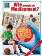 """WAS IST WAS – Buch """"Wie ensteht ein Medikament?"""" kostenlos"""