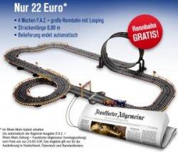 4 Wochen F.A.Z. ab 22 Euro plus Rennbahn mit Looping als Gratisgeschenk – endet automatisch!
