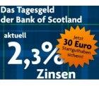 Jetzt 2,7% Zinsen auf Tagesgeld bei der Bank of Scotland + 30€ Startguthaben