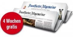 4 Wochen die FAZ + FAZ Sonntagszeitung gratis und ohne Kündigung