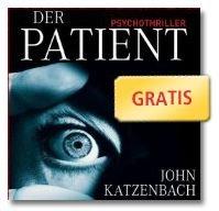 Der Patient von John Katzenbach (Hörbuch) kostenlos zum download!!!