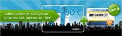 50€ Quicker Gutschein für 40€ bestellen dafür einen 50€ Amazon Gutschein bekommen