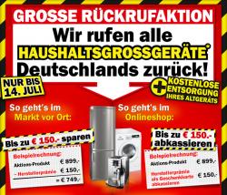 Große Rückrufaktion Teil 2 @ Media Markt – Wir rufen alle Haushaltsgroßgeräte Deutschlands zurück.