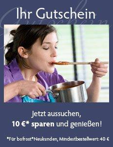 10,- Euro bofrost Genießer-Gutschein + Gratis-Eis