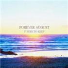 Kostenlos das Album Yours To Keep von Forever August downloaden