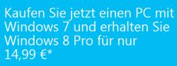 Windows 8Pro Upgrade 14,99 Euro für Win 7 gekauft zwischen 02.06.12 – 31.01.13