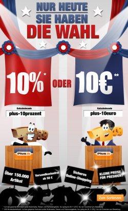 Bei Plus hat man heute die Wahl, 10% oder 10€ Rabatt