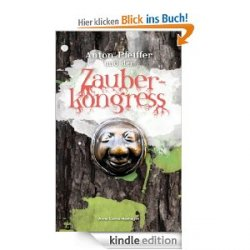 Gratis ebook – Anton Pfeiffer und der Zauberkongress – 4,5 Amazon Sterne