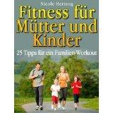 Gratis Ebook: Fitness für Mütter und Kinder: 25 Tipps für ein Familien-Workout