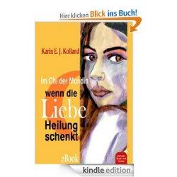 """Gratis – eBook 'Wenn die Liebe Heilung schenkt, im Chi der Mondin (Im Zeichen der Liebe)""""   @amazon"""