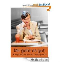 """eBook """"Mir geht es gut: 50 Denkanstöße für mehr Lebensqualität"""" GRATIS statt 3.99€ @Amazon"""