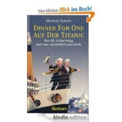 GRATIS eBook Dinner for One auf der Titanic. Der 40. Geburtstag und was tatsächlich passierte