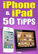 """Für alle Besitzer eines iPad oder iPhone: 50 Tipps und Tricks als """"iBook""""- (Gratis) @iTunes"""