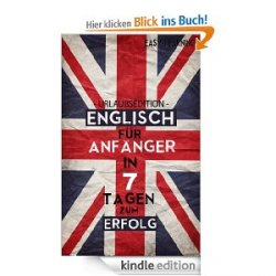 """""""Kutt ju koll mi ä täxi plies?"""" – Englisch für Anfänger – In 7 Tagen zum Erfolg und weitere 15 Gratis ebooks"""