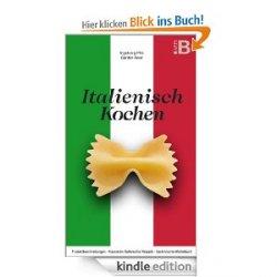 Gratis kindle ebook italienisch kochen klassische for Kochen italienisch