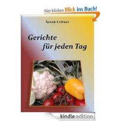 """Gratis Kochbuch in der Kindle eBookversion: """"Gerichte – für jeden Tag"""" enthält 50 ganz normale bodenständige Rezepte"""
