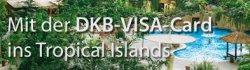 Kostenloses Ticket für das Tropical Island (+ 3 Kinder) für DKB Visakarten-Inhaber