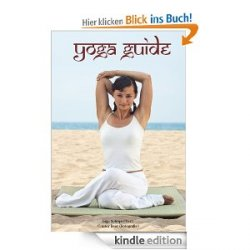 Yoga Guide – Praxis für Einsteiger und Fortgeschrittene Gratis bei amazon