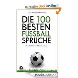 Die 100 besten Fußball-Sprüche Gratis in der Kindle Version