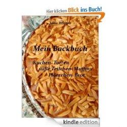 Mein Backbuch – Kuchen Torten süße Teilchen Muffins Plätzchen Brot [Kindle Edition] gratis @Amazon