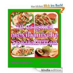50 original mexikanische Spezialitäten  Rezepte Gratis als eBook @Amazon