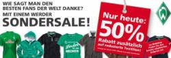50% Rabatt auch (auf bereits reduzierte Artikel) z.B.:Trikot für nur 17,95€ @Werder Bremen Fanshop