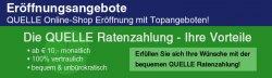 Eröffnungsangebote @ Quelle-Shop, Topangebote + 10 €uro Neukundenbonus