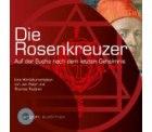 gratis Hörbuch bei Audible — Die Rosenkreuzer: Auf der Suche nach dem letzten Geheimnis