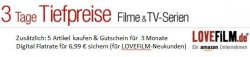 Amazon  3 Tage Tiefpreise Filme & TV Serien + Lovefilm Gutschein möglich.