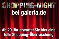 Galeria Kaufhof – Shopping Night mit 15% Rabatt – heute ab 20 Uhr für kurze Zeit, kein MBW