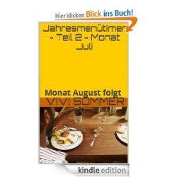 Rezepte passend zur Jahreszeit; Jahresmenütimer – Juli Rezepte von Vivi Sommer Gratis als eBook