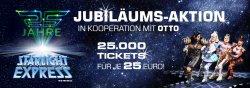 Starlight Express Jubiläumsaktion – 25.000 Tickets zu je 25€ – nur vom 29. – 30.06