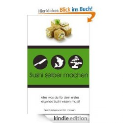 Sushi Selber Machen: Schnell und einfach – gratis eBook