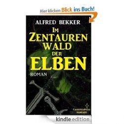 13 GRATIS eBOOK von Alfred Bekker aus Elben Saga oder Drachenerde Series @Amazon.de