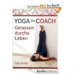 Gratis eBook – Yoga-On-Coach: Gelassen durchs Leben Ratgeber von Inge Schöps