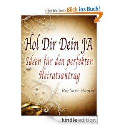 Gratis statt 2,70 € – eBook: Hol Dir Dein JA – Ideen für den perfekten Heiratsantrag  @amazon