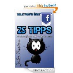 Gratis statt 2,99 €  – eBook – Alle Tricks über Facebook – 25 Tipps für Selbstständige, kleine Firmen und Vereine @amazon