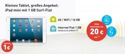 1GB Datenflat + iPad mini 4G/WiFi 16GB für 20€ mtl @base
