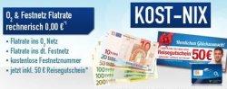 50€ Reisegutschein kostenlos + Festnetzflat + Festnetznummer + o2-Flat komplett kostenlos @handybude.de