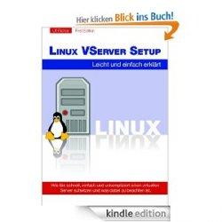 Linux VServer Setup Leicht und einfach erklärt   [Kindle Edition] GRATIS statt 5,72€