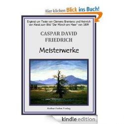 Caspar David Friedrich – Meisterwerke [Kindle Edition] kostenlos bei Amazon