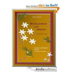 Gratis Rezept-eBook`s  Weihnachten und Advent + Geschenke – aus der Küche