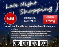 Late Night Shopping, Heute 10 €uro auf  alles am Freitag von 21.00 -24.00 Uhr @plus.de