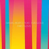Daniel Bortz – First Love (Feat Eva Gold) gratis @ iTunes