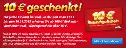 [Lokal] real.de verschenkt 10 €uro Warengutschein ab 100 Euro Einkaufswert vom 11. -16.11.2013