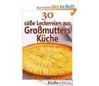 Kindle ebook Gratis 30 süße Leckereien aus Großmutters Küche @Amazon