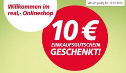 10 €uro real,- Einkaufsgutschein geschenkt (lokal/Filiale) beim Einkauf im Onlineshop auf real.de