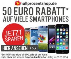 50€ Rabatt auf viele Smartphones + 0%-Finanzierung + kostenloser Versand @nullprozentshop