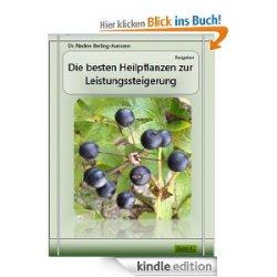 Die besten Heilpflanzen zur Leistungssteigerung heute Gratis als eBook @amazon